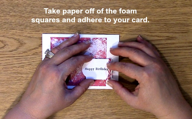 Take paper off of the foam squares and adhere to your card.