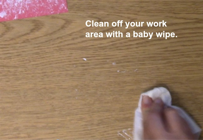 clean off your work area